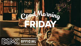 FRIDAY MORNING JAZZ: Positive Autumn Jazz - Happy Mood September Jazz Cafe & Bossa Nova Music