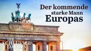 Der kommende starke Mann Europas