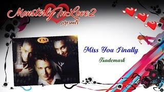 Trademark - Miss You Finally (2002)