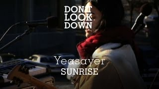 Yeasayer - Sunrise - Don't Look Down