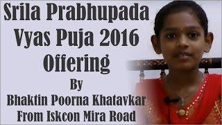Srila Prabhupada Vyas Puja 2016 offering by Bhaktin Poorna Khatavkar from ISKCON Mira Road