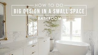 How To Do Big Design In A Small Space | Part 2 The Master Bathroom