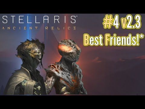 Stellaris | #4 v2.3  | Turning Enemies Into Best Friends!  | Ancient Relics DLC Gameplay!