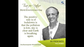 Ar Prem Nath exclusive message| Time for Nature| World Environment Day | Surfaces Reporter