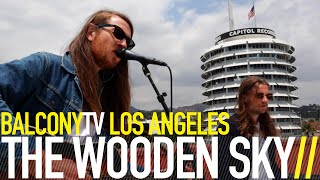 THE WOODEN SKY - DON'T YOU WORRY ABOUT A THING (BalconyTV)