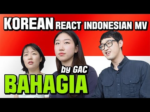 "Korean GUYS/GIRLS REACT INDONESIAN MV ""BAHAGIA"" By GAC (Gamaliel Audrey Cantika) - LOVING KOREA"