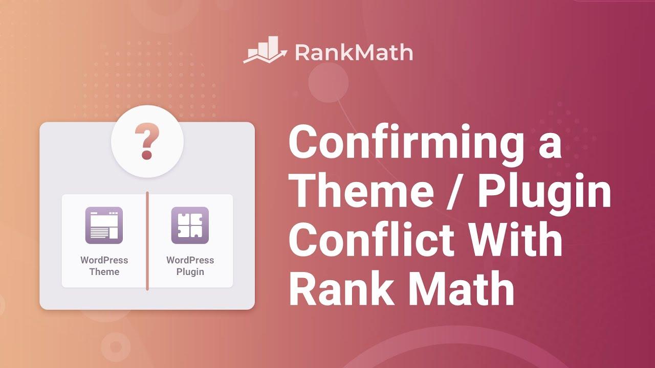 Confirming a Theme/Plugin Conflict With Rank Math - Rank Math SEO