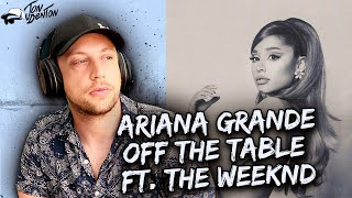 Ariana Grande, The Weeknd - off the table REACTION/REVIEW!!!