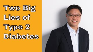The Two Big Lies of Type 2 Diabetes