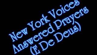New York Voices - Answered Prayers (E De Deus)