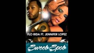 Flo Rida - Sweet Spot (Feat. Jennifer Lopez)