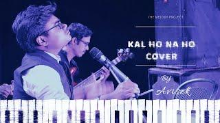 Kal Ho Naa Ho - Cover   Avisek Sarkar   Shahrukh Khan, Saif, Preity   Sonu Nigam