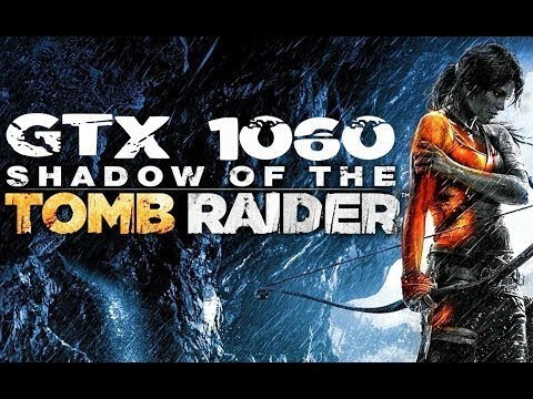 GTX 1060 Gameplay: Shadow of the Tomb Raider (Core i3-3220)