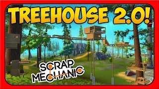 Scrap Mechanic ➤ TRANSFORMING TREEHOUSE 2.0 Update! [Guide/Tutorial - Controllers]