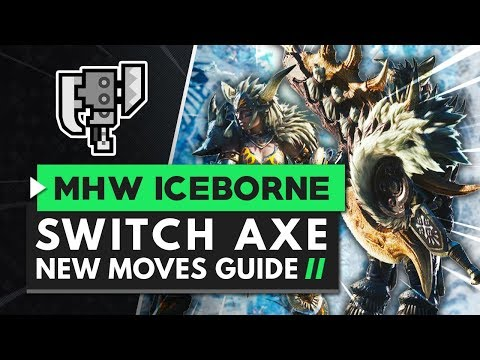 Monster Hunter World Iceborne | Switch Axe New Moves Guide