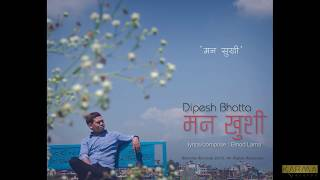Karma Originals | Dipesh Bhatta - Mana Khusi | Lyric Video