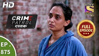 Crime Patrol Dastak - Ep 875 - Full Episode - 1st October, 2018