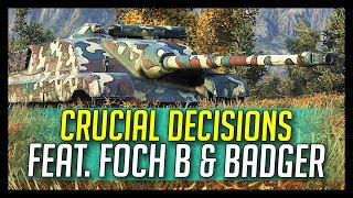 ► Crucial Decisions - AMX Foch B and FV217 Badger - World of Tanks Gameplay