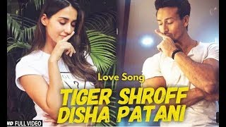 Full HD song 2019 __ Tiger shroff __ Disha patani __ special love songs
