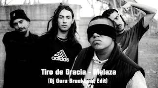 Tiro de Gracia - Melaza (Guru Breakbeat Edit)