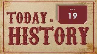 On This Day | Today in History | May 19 | English | Historical Events on May 19 around the World