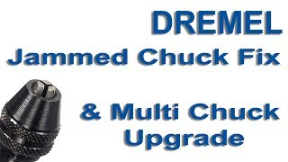 Dremel How to fix a Jammed Chuck or fit Multichuck upgrade HD