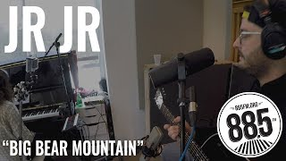 "JR JR || Live @ 885FM || ""Big Bear Mountain"""