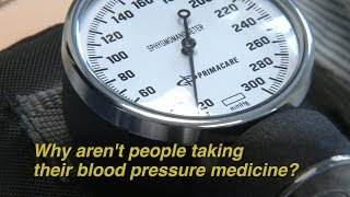 Why don't people take their blood pressure medicine?