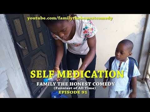 SELF MEDICATION (Family The Honest Comedy) (Episode 91)