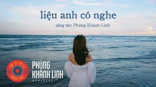 LIỆU ANH CÓ NGHE (...bài hát này) | Phùng Khánh Linh