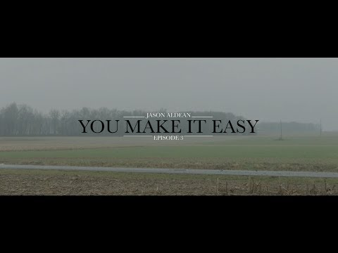 Jason Aldean: You Make It Easy - Episode 3 Mp3