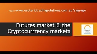 Futures market & the Cryptocurrency markets