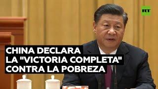 CHINA DECLARA DERROTADA LA POBREZA EXTREMA