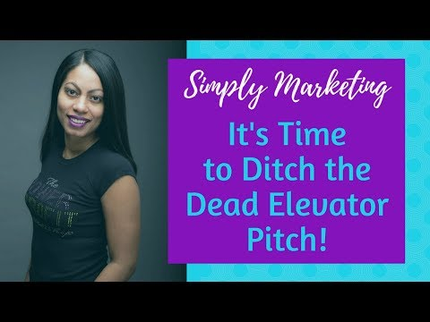 Why It's Time to Ditch the Dead Elevator Pitch