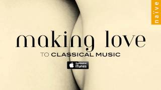 Making Love to Classical Music