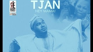 TJAN  HEY MAMA (AUDIO)