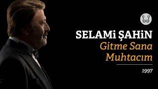 Selami Şahin - Gitme Sana Muhtacım (Official Audio)