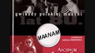 Maanam - Nie Poganiaj Mnie Bo Tracę Oddech