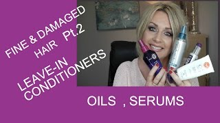 FINE & DAMAGED HAIR Pt.2  - TREATMENT  PRODUCTS