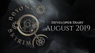 Beyond Skyrim Developer Diary, August 2019