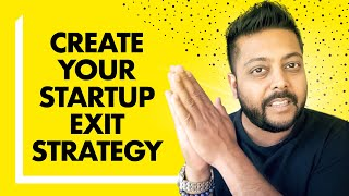 How to Create a Startup Exit Strategy (And Why It's Important for Your Long Term Goals)