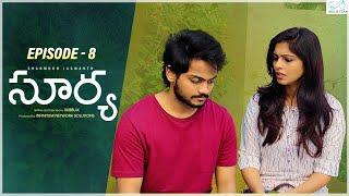 Surya Web Series    Episode - 8    Shanmukh Jaswanth    Mounika Reddy    Infinitum Media