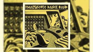 The Mauskovic Dance Band (Full Album)