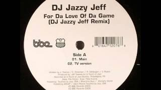 DJ Jazzy Jeff - For Da Love Of Da Game (DJ Jazzy Jeff Remix) (TV Version)