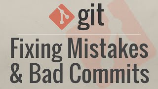 Git Tutorial: Fixing Common Mistakes and Undoing Bad Commits