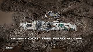 Lil Baby Ft. Future   Out The Mud