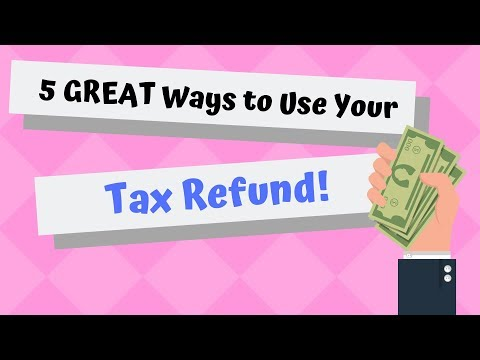 5 GREAT Ways to Use Your Tax Refund!