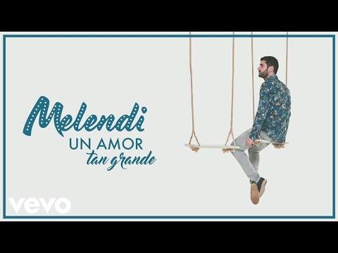 Letra De Canciones De Melendi Un Amor Tan Grande Wattpad