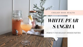 WHITE PEAR SANGRIA | PERFECT FOR HOLIDAY PARTIES