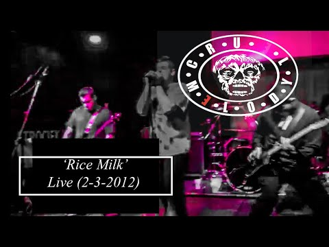 Cruel Melody Presents... Rice Milk (Live 2-3-2012)